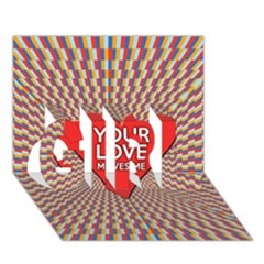 Your Love Moves Me GIRL 3D Greeting Card (7x5)