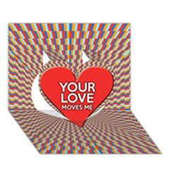Your Love Moves Me Heart 3D Greeting Card (7x5)