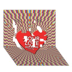Your Love Moves Me LOVE 3D Greeting Card (7x5)