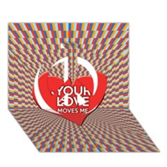 Your Love Moves Me Peace Sign 3D Greeting Card (7x5)