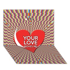 Your Love Moves Me Circle 3D Greeting Card (7x5)