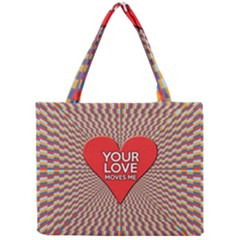 Your Love Moves Me Tiny Tote Bags