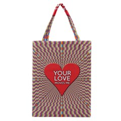 Your Love Moves Me Classic Tote Bags
