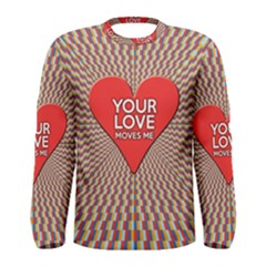 Your Love Moves Me Men s Long Sleeve T-shirts