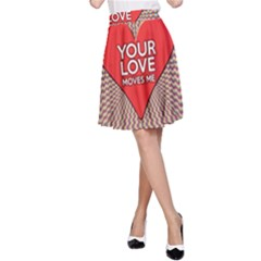 Your Love Moves Me A-Line Skirts