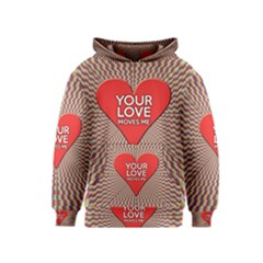 Your Love Moves Me Kid s Pullover Hoodies