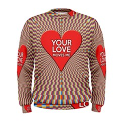 Your Love Moves Me Men s Sweatshirts