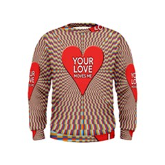 Your Love Moves Me Boys  Sweatshirts