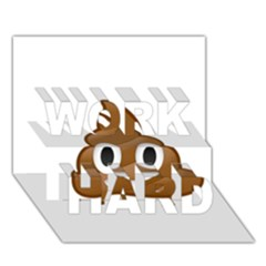 Poop WORK HARD 3D Greeting Card (7x5)