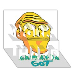 Show Me What You Got New Fresh Work Hard 3d Greeting Card (7x5)
