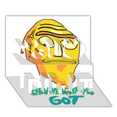 Show Me What You Got New Fresh You Did It 3d Greeting Card (7x5)