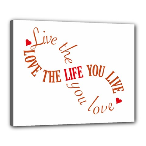 Live The Life You Love Canvas 20  X 16