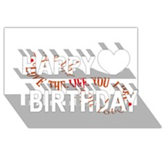 Live The Life You Love Happy Birthday 3D Greeting Card (8x4)