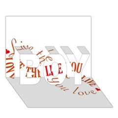 Live The Life You Love Boy 3d Greeting Card (7x5)