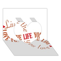 Live The Life You Love Heart 3D Greeting Card (7x5)