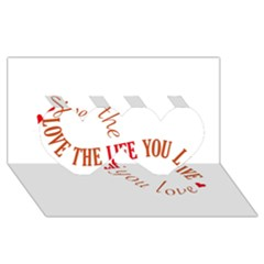 Live The Life You Love Twin Hearts 3D Greeting Card (8x4)