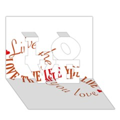 Live The Life You Love LOVE 3D Greeting Card (7x5)