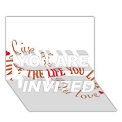 Live The Life You Love YOU ARE INVITED 3D Greeting Card (7x5)