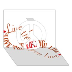 Live The Life You Love Peace Sign 3d Greeting Card (7x5)