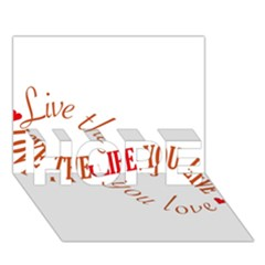 Live The Life You Love HOPE 3D Greeting Card (7x5)