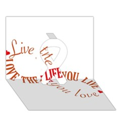 Live The Life You Love Ribbon 3D Greeting Card (7x5)