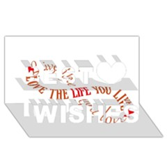 Live The Life You Love Best Wish 3D Greeting Card (8x4)