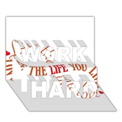Live The Life You Love WORK HARD 3D Greeting Card (7x5)