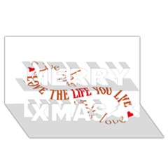 Live The Life You Love Merry Xmas 3d Greeting Card (8x4)