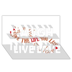 Live The Life You Love Laugh Live Love 3d Greeting Card (8x4)