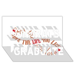 Live The Life You Love Congrats Graduate 3D Greeting Card (8x4)