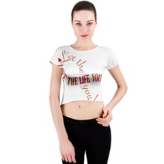Live The Life You Love Crew Neck Crop Top