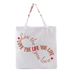 Live The Life You Love Grocery Tote Bags