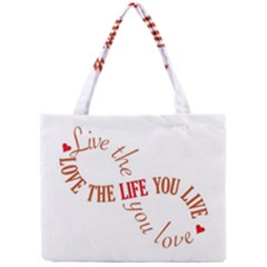 Live The Life You Love Tiny Tote Bags