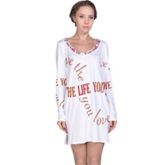 Live The Life You Love Long Sleeve Nightdresses