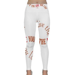 Live The Life You Love Yoga Leggings