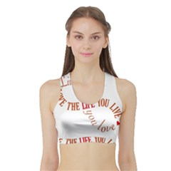 Live The Life You Love Women s Sports Bra with Border