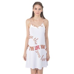 Live The Life You Love Camis Nightgown