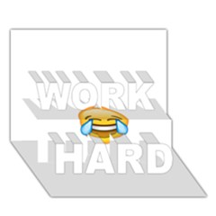 Cryingwithlaughter WORK HARD 3D Greeting Card (7x5)