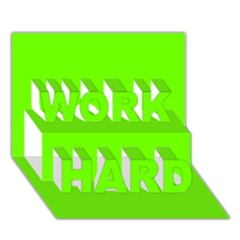 Bright Fluorescent Neon Green WORK HARD 3D Greeting Card (7x5)