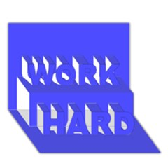 Neon Blue WORK HARD 3D Greeting Card (7x5)