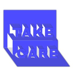 Neon Blue TAKE CARE 3D Greeting Card (7x5)