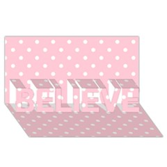 Pink Polka Dots Believe 3d Greeting Card (8x4)