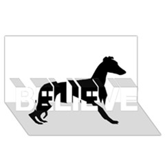 Whippet Silhouette BELIEVE 3D Greeting Card (8x4)