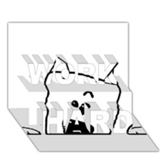 Peeping Westie WORK HARD 3D Greeting Card (7x5)