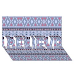 Fancy Tribal Border Pattern Blue BELIEVE 3D Greeting Card (8x4)