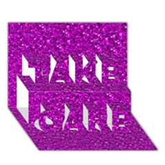 Sparkling Glitter Hot Pink Take Care 3d Greeting Card (7x5)