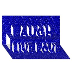 Sparkling Glitter Inky Blue Laugh Live Love 3d Greeting Card (8x4)
