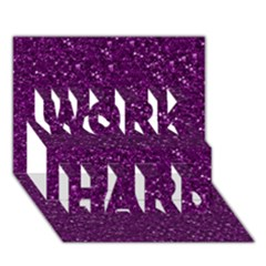 Sparkling Glitter Plum WORK HARD 3D Greeting Card (7x5)