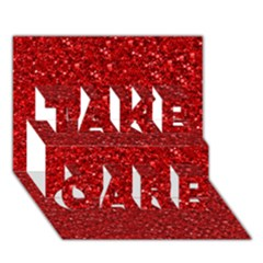 Sparkling Glitter Red TAKE CARE 3D Greeting Card (7x5)