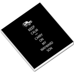 Keep Calm And Carry On My Wayward Son Small Memo Pad